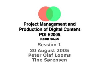 Project Management and  Production of Digital Content PDI E2005 Room 4A.16