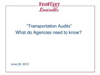 """""""Transportation Audits"""" What do Agencies need to know?"""