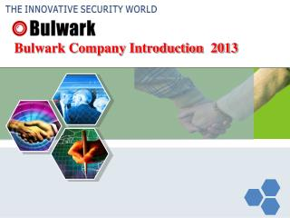 Bulwark Company Introduction  2013
