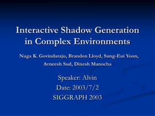 Speaker: Alvin Date: 2003/7/2 SIGGRAPH 2003