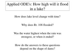 Applied ODE's: How high will it flood in a lake?