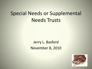 Special Needs or Supplemental Needs Trusts