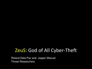ZeuS : God of All Cyber-Theft