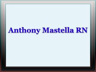 Anthony Mastella RN