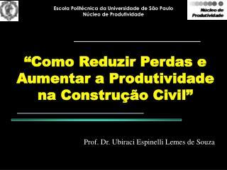 """""""Como Reduzir Perdas e Aumentar a Produtividade na Construção Civil"""""""