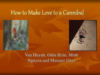How to Make Love to a Cannibal