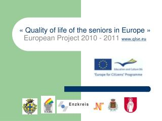 « Quality of life of the seniors in Europe » European Project 2010 - 2011 qlse.eu