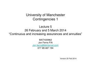 MATH20962 Jon Ferns FIA Jon.ferns@btinternet 077 89 487 194 Version 25 Feb 2014