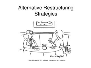 Alternative Restructuring Strategies