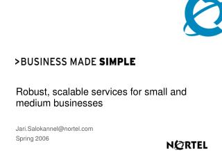 Robust, scalable services for small and medium businesses