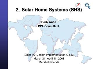 ?? Solar Home Systems (SHS) Herb Wade PPA Consultant