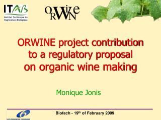 ORWINE project contribution to a regulatory proposal on organic wine making