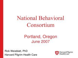 National Behavioral Consortium Portland, Oregon June 2007