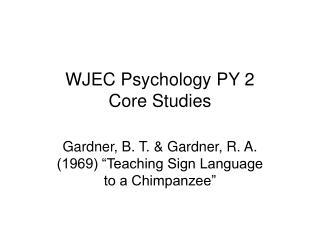 WJEC Psychology PY 2 Core Studies