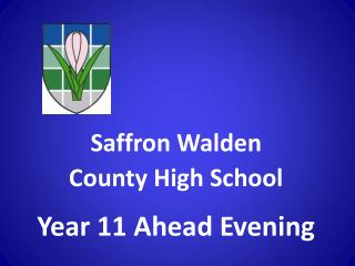 Saffron Walden  County High School Year 11 Ahead Evening