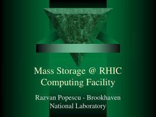 Mass Storage @ RHIC Computing Facility