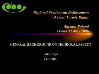 Regional Seminar on Enforcement  of Plant Variety Rights  Warsaw, Poland  11 and 12 May 2006