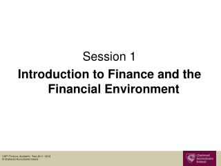 Session 1 Introduction to Finance and the Financial Environment