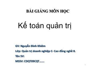 GV: Nguyễn Đình Khiêm Lớp: Quản trị doanh nghiệp C- Cao đẳng nghề 8. Tên SV:  MSSV: CDQT09CQT…….