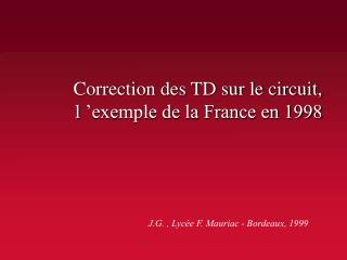Correction des TD sur le circuit, l 'exemple de la France en 1998