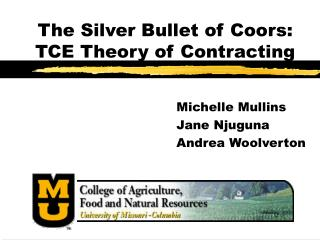 The Silver Bullet of Coors:  TCE Theory of Contracting