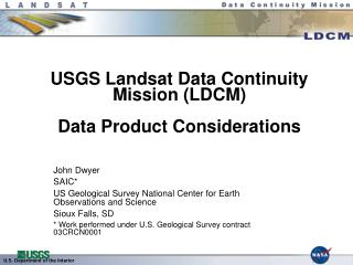USGS Landsat Data Continuity Mission (LDCM)  Data Product Considerations