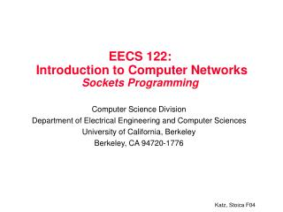 EECS 122:  Introduction to Computer Networks Sockets Programming