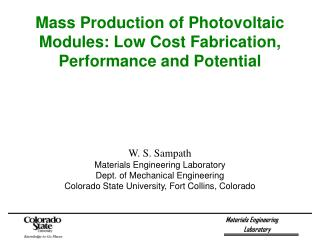 Mass Production of Photovoltaic Modules: Low Cost Fabrication, Performance and Potential