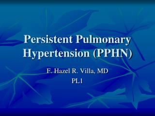 Persistent Pulmonary Hypertension (PPHN)