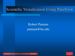 Scientific Visualization Using  ParaView
