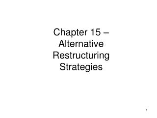 Chapter 15 � Alternative Restructuring Strategies