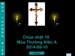 Chúa nhật 19 Mùa Thường Niên A 2014-08-10