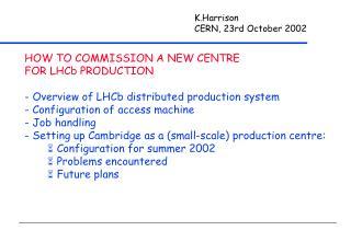 K.Harrison CERN, 23rd October 2002