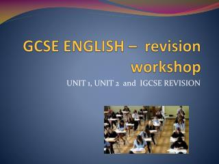 GCSE ENGLISH  –  revision workshop
