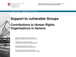 Support to vulnerable Groups Contributions to Human Rights Organisations in Geneva