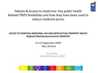 Tenu Avafia                     HIV/AIDS Practice, UNDP