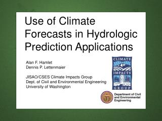 Use of Climate Forecasts in Hydrologic Prediction Applications