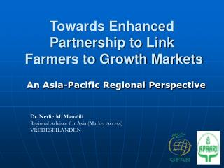 Towards Enhanced Partnership to Link     Farmers to Growth Markets