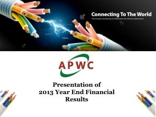 Presentation of  2 013 Year End Financial Results
