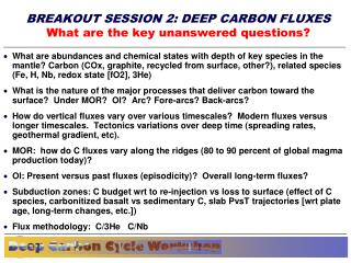 BREAKOUT SESSION 2: DEEP CARBON FLUXES What are the key unanswered questions?