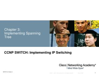Chapter 3:  Implementing Spanning Tree