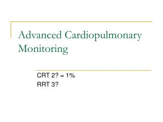 Advanced Cardiopulmonary Monitoring