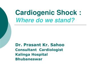 Cardiogenic Shock :  Where do we stand?