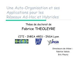Une Auto-Organisation et ses Applications pour les  Réseaux Ad-Hoc et Hybrides