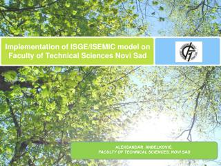 Implementation of ISGE/ISEMIC model on Faculty of Technical Sciences Novi Sad