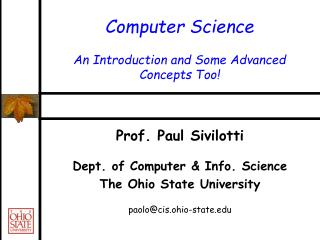 Computer Science An Introduction and Some Advanced Concepts Too!