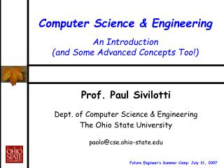 Computer Science & Engineering An Introduction (and Some Advanced Concepts Too!)
