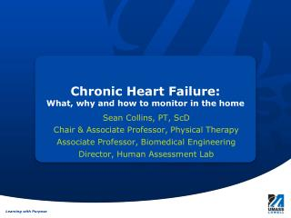 Chronic Heart Failure: What, why and how to monitor in the home