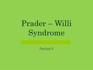 Prader � Willi Syndrome