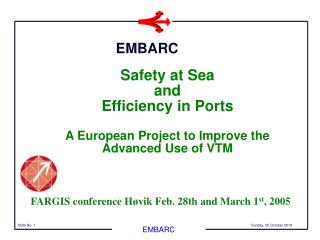 Safety at Sea  and  Efficiency in Ports A European Project to Improve the Advanced Use of VTM